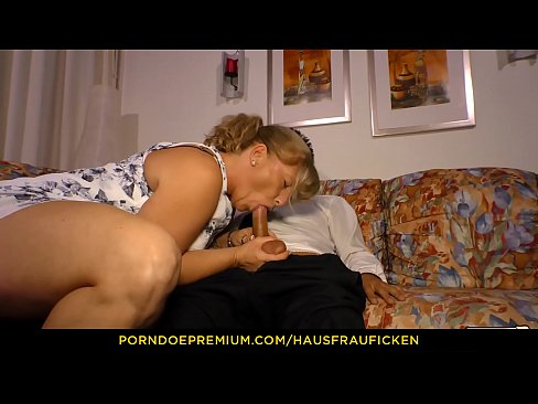 HAUSFRAU FICKEN - Chubby mature kinky blowjob and fuck
