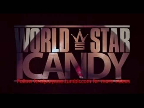 WorldStarCandy WorldStarHipHop